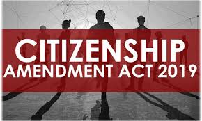 Citizenship Amendment Act, 2019