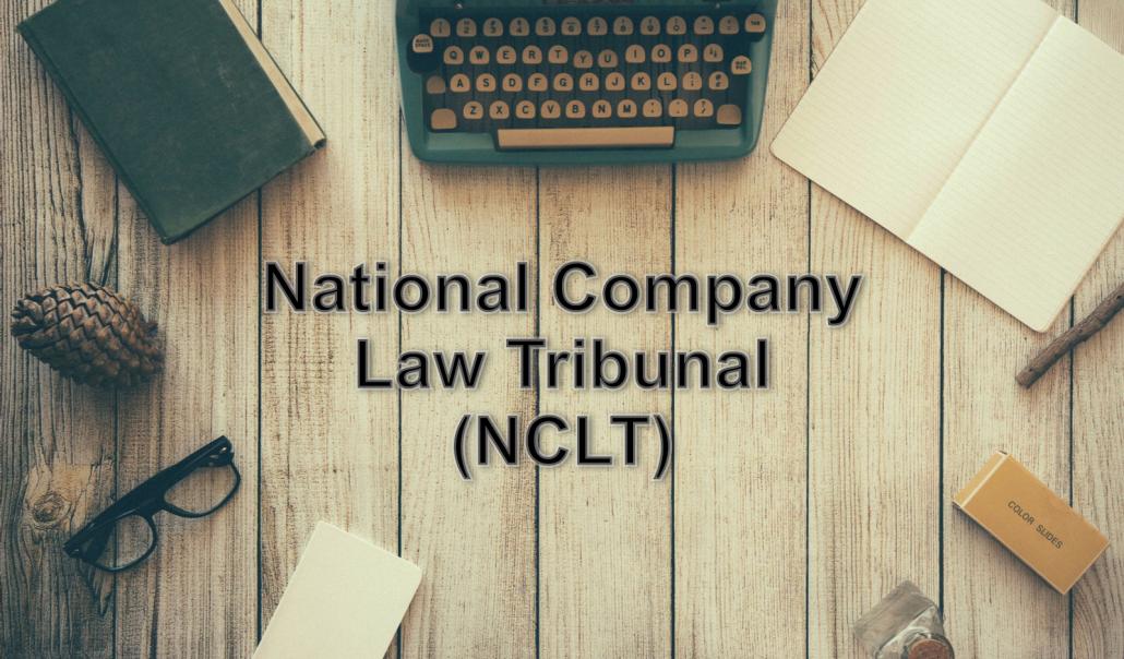 NCLT - National Company Law Tribunal